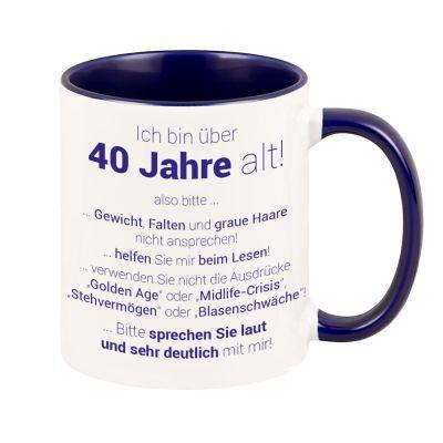 """Tasse """"40. Geburtstag - Ich bin über 40 Jahre alt…"""""""