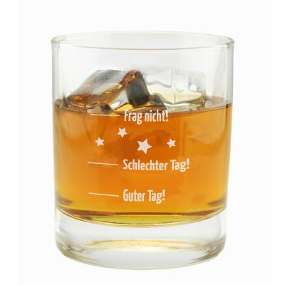 """Whiskyglas """"Guter Tag, Schlechter Tag - Frag nicht!"""""""