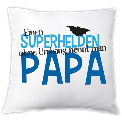 """Kissen """"Superhelden ohne Umhang nennt man Papa"""""""