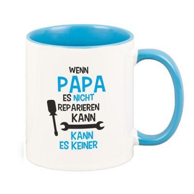 """Tasse mit blauem Henkel """"Wenn Papa es nicht reparieren kann, kann es keiner!"""""""