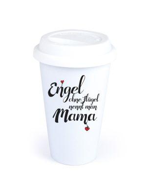 "Coffee-to-go Becher ""Engel ohne Flügel nennt man Mama"""
