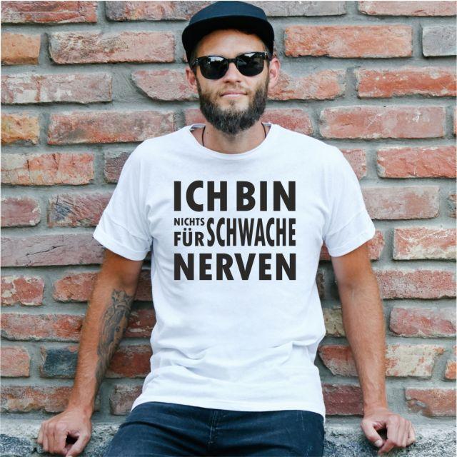 """T-Shirt """"Ich bin nichts für schwache Nerven"""""""