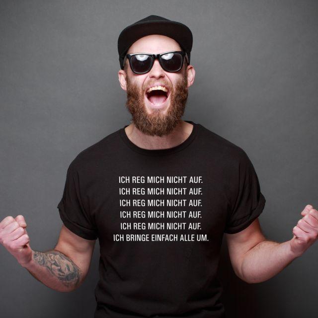 """T-Shirt """"Ich reg mich nicht auf"""""""