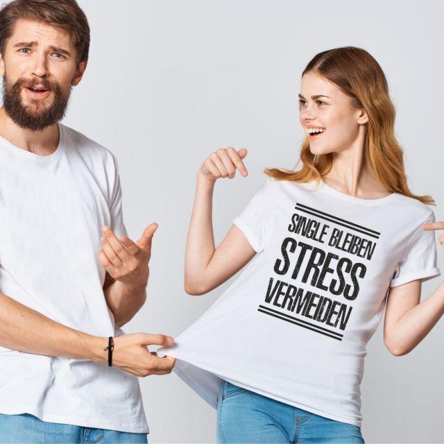 """T-Shirt """"Single bleiben - Stress vermeiden"""""""