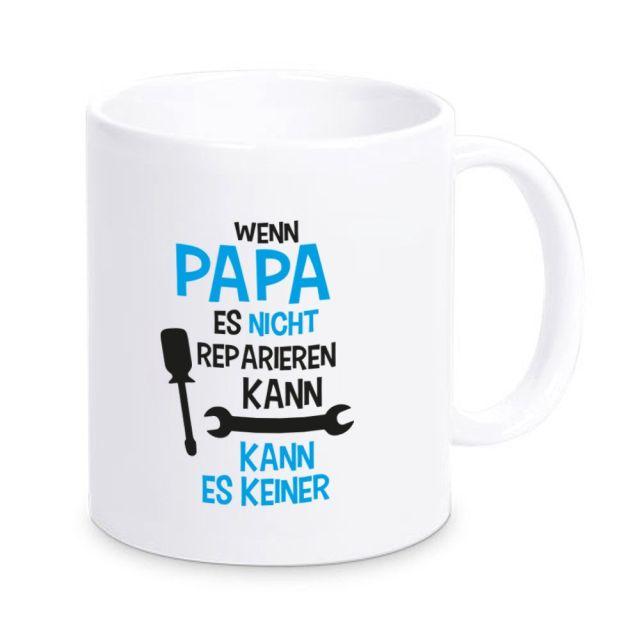 """Tasse """"Wenn Papa es nicht reparieren kann, kann es keiner"""""""